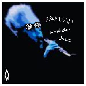 Tam Tam und der Jazz
