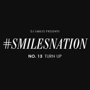 #SmilesNation #13 [Turn Up]