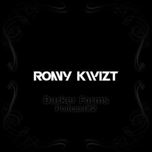Ronny KwiZt - Darker Forms Podcast#2