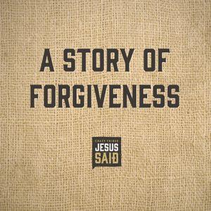 8. A Story of Forgiveness