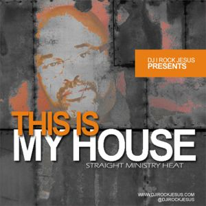 DJ I Rock Jesus Presents This Is My House