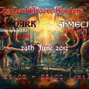 The DarkGroove Sessions with Jack Dark & Shmeck - 29th June 2012