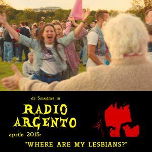 Radio Argento > aprile 2015: ''where are my lesbians?''