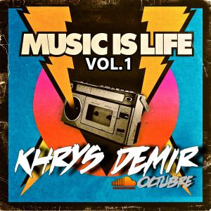 MUSIC IS LIFE  Vol.1  By Khrys Demir.