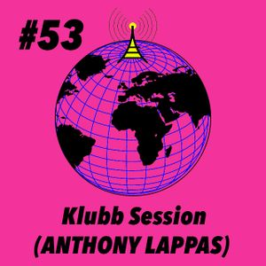 Global Groove #53 Klubb Session (Anthony Lappas)