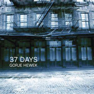 Gorje Hewek - 37 Days