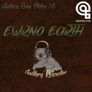 Auditory Relax Station #58: Ewrno Earth