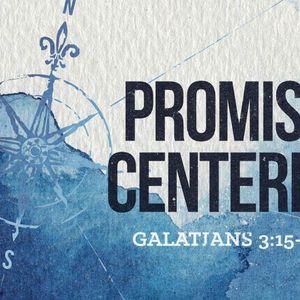 Promise Centered [Galatians 3:15-22]