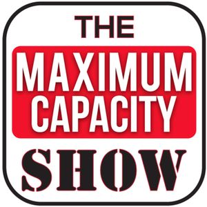 Maximum Capacity Show - Episode 50