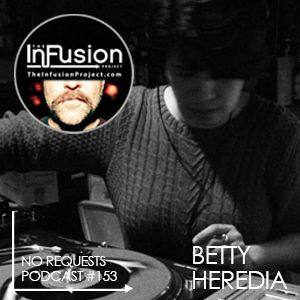 Betty Heredia - No Requests Podcast 153