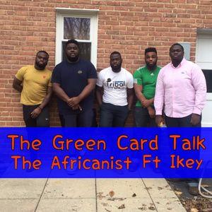 The Green Card Talk Ft. Ikeysodope