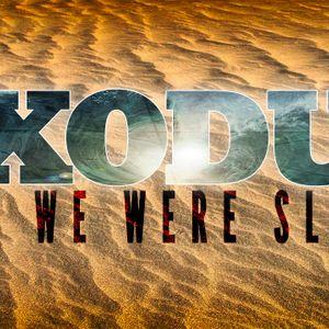 Exodus: Once We Were Slaves