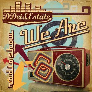 """DDei&Estate present """"We Are"""""""