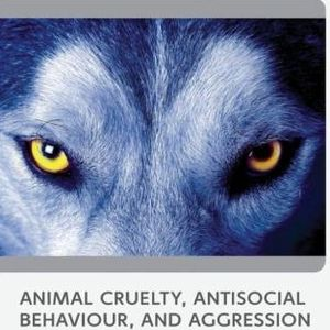 Animal Cruelty, Antisocial Behaviour, and Aggression -In conversation with Prof. Eleonora Gullone