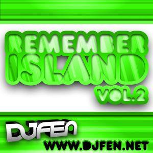 DJ FEN - Remember Island Vol.2