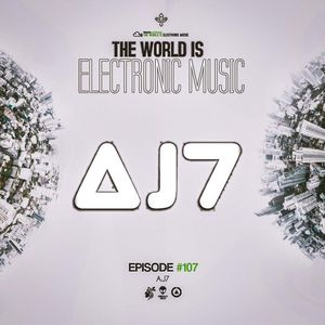 De La Trinidad Present.-The World Is Electronic Music (Episode #107) [AJ7]