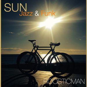 Sun & Jazz Funk - Roosticman