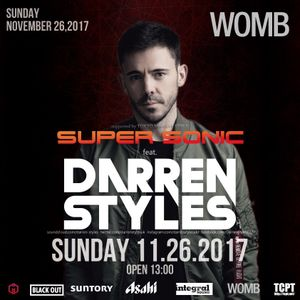 DJ 34 - 11-26-2017 WOMB - SUPER SONIC feat. DARREN STYLES set
