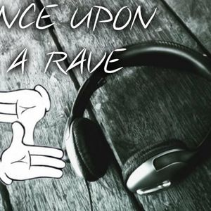 ONCE UPON A RAVE PT 5