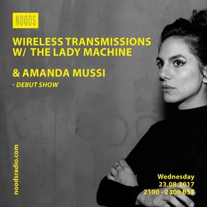 Wireless Transmission w/ The Lady Machine & Guest Amanda Mussi: August '17