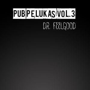Pub Pelukas vol.3 - Dr. Feelgood