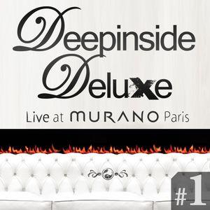 DEEPINSIDE DELUXE @ MURANO Paris (March 2011) Part.1