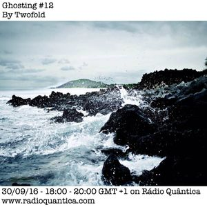 Ghosting #12 By Twofold (30/09/16)