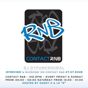 DJ DYSFUNKSHUNAL INTERVIEW & LIVE SET ON CONTACT R&B - Hosted by Daddy K & Le 'S'