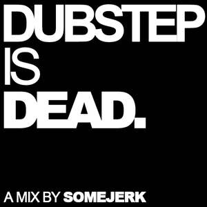 Dubstep Is Dead / DubstepIsDead.com