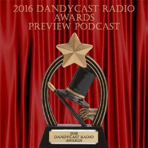 2016 Dandycast Radio Awards Preview Podcast