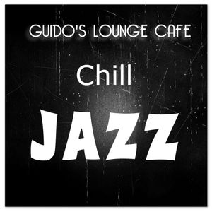 Guido's Lounge Cafe Broadcast 0143 Chill Jazz (20141128)