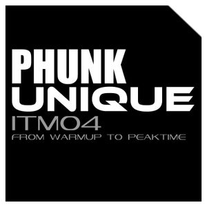 The Unique - ITM04 - from Warmup to Peaktime