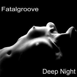 Deep Night   Fatalgroove