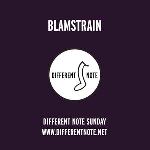 Blamstrain 12 @ Different Note Sunday 2016/10/09
