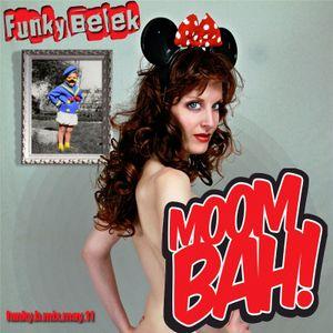 funky.b.mix.may.11 - Moombah!