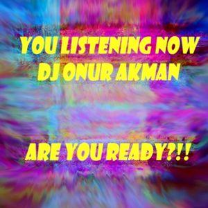 DJ ONUR AKMAN - ARE YOU READY
