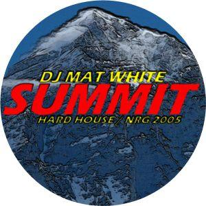 DJ MAT WHITE - SUMMIT HARD HOUSE / NRG MIX 2005