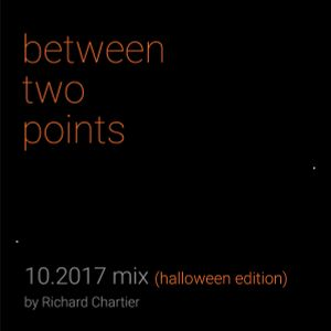 between two points. 10.2017 radioshow HALLOWEEN EDITION by Richard Chartier (for Dublab)