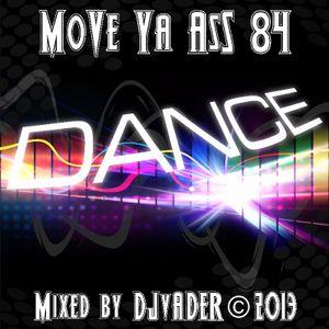 Move Ya Ass - 84 (Mixed by DJvADER)