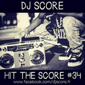 HIT THE SCORE #34 By DJ SCORE