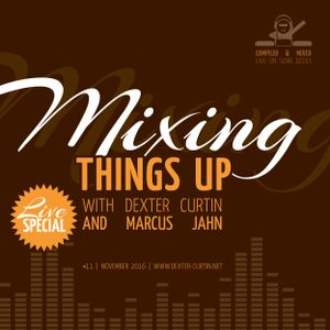 Dexter Curtin & Marcus Jahn - Mixing Things Up, Live Special (November 2016)