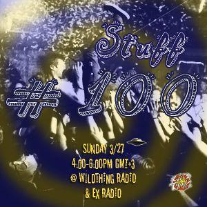 STuFF Radio Show #100 - Sunday, March 27th 2016