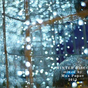 Winter Disco mixed by Max Popov [2015]
