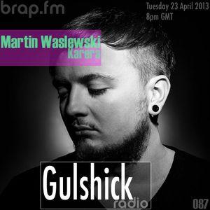 Gulshick Radio   Ep.87   Martin Waslewski (Karera)