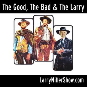 The Good, The Bad & The Larry