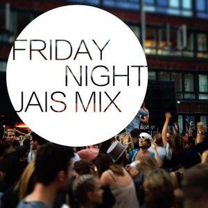 Friday Night Jais Mix / 0616