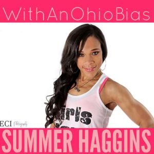 WithAnOhioBias Summer Haggins Interview