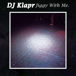 DJ Klapr - Jiggy With Me