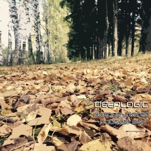 Deeplogic - Bosque Stereo Podcast 005