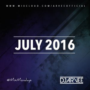 #MixMondays JULY 2016 @DJARVEE